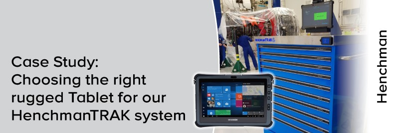 Case Study: Choosing the right rugged Tablet for our HenchmanTRAK system