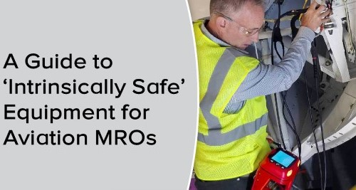 A Guide to Intrinsically Safe MRO Equipment